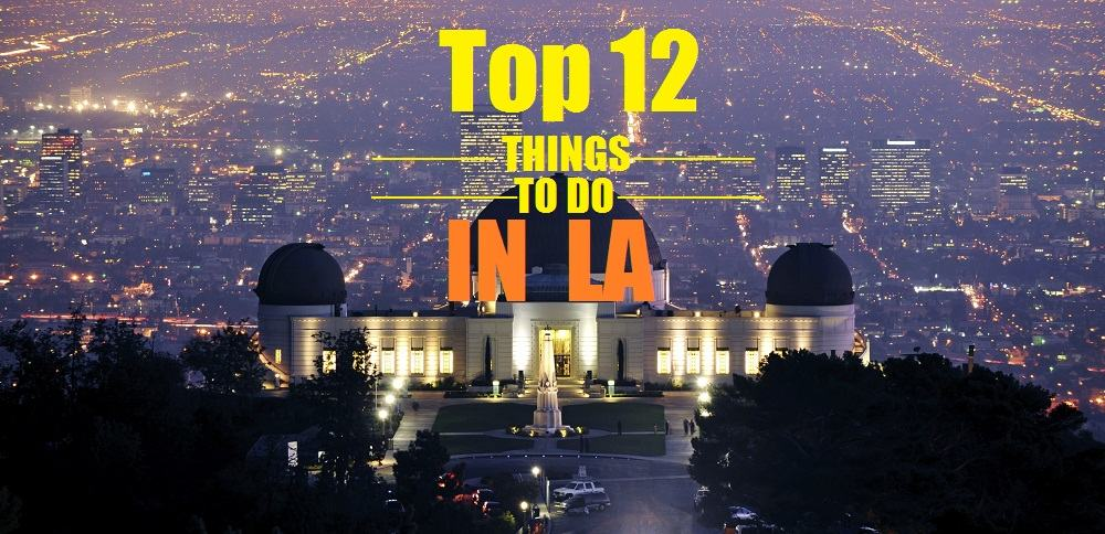 Top 12 attractions activities things to do in los for Things to do and see in los angeles
