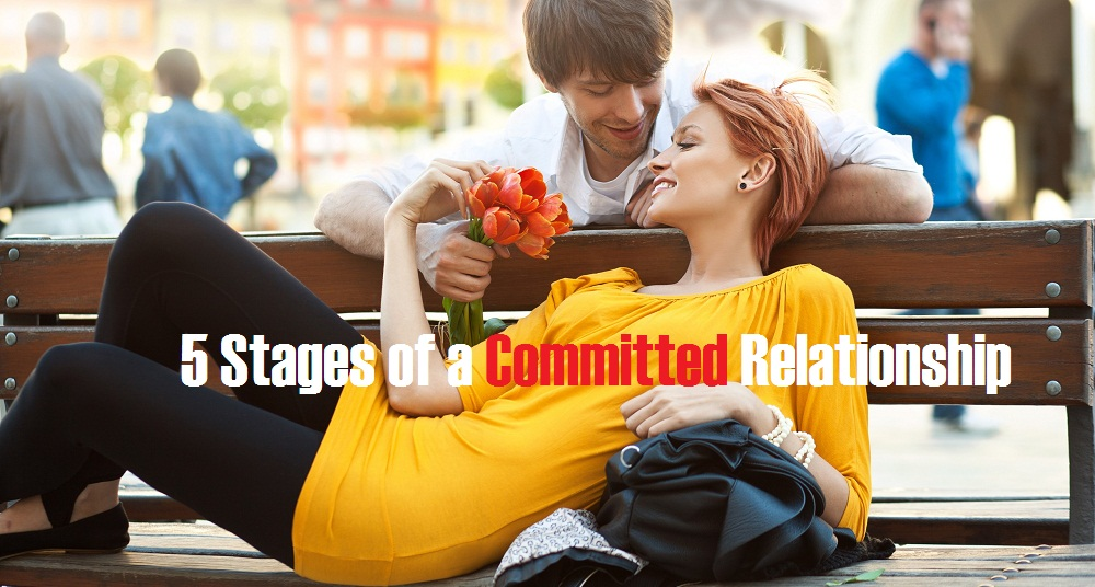 Relationship Stages: The Five Stages Of A Committed Relationship