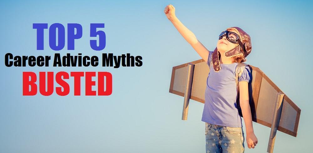 Career advice myths busted