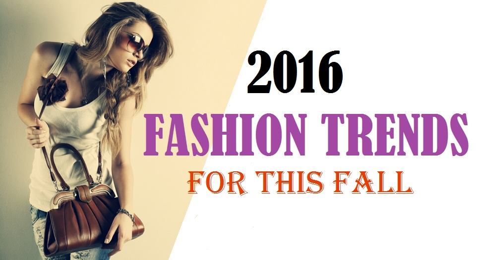 10 Fashion Trends That Will Stick Around for Fall 2016