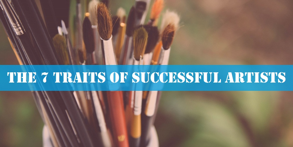 7 Traits Every Successful Artist Must Have