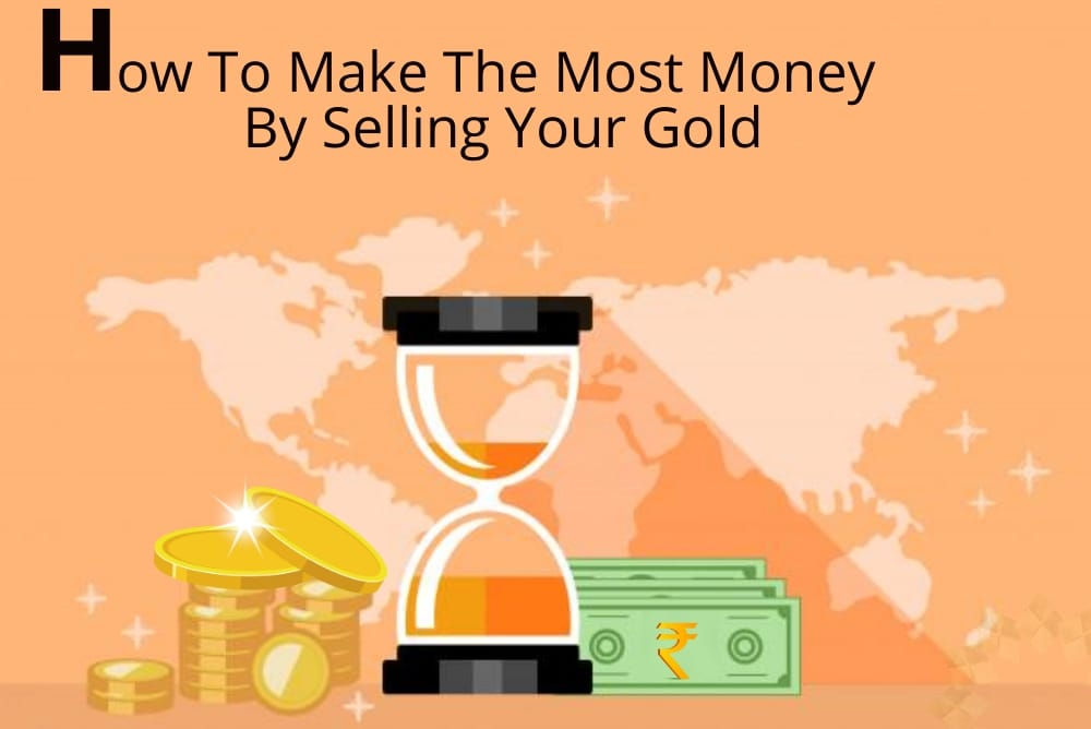 How To Make The Most Money By Selling Your Gold